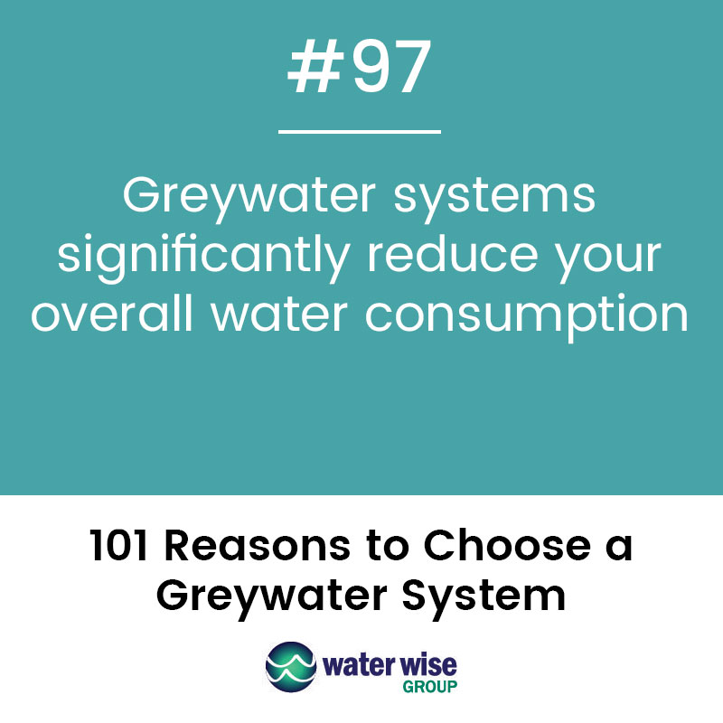 Water Wise Group 101 Reasons Why #97