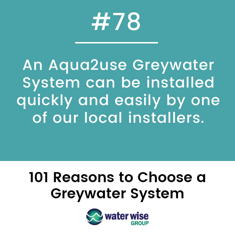 An Aqua2use Greaywater System can be installed quickly and easily by one of our local installers.